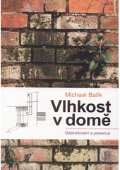 Vlhkost v domě : odstraňování a prevence  (odkaz v elektronickém katalogu)
