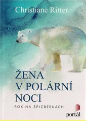 Žena v polární noci : rok na Špicberkách  (odkaz v elektronickém katalogu)