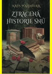 Ztracená historie snů  (odkaz v elektronickém katalogu)
