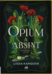 Opium a absint : historická detektivka plná intrik  (odkaz v elektronickém katalogu)