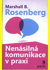 Nenásilná komunikace v praxi  (odkaz v elektronickém katalogu)