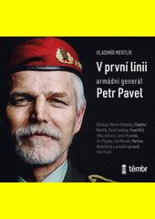V první linii : armádní generál Petr Pavel (odkaz v elektronickém katalogu)