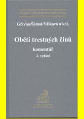 Oběti trestných činů : komentář  (odkaz v elektronickém katalogu)