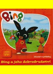 Bing a jeho dobrodružství (odkaz v elektronickém katalogu)