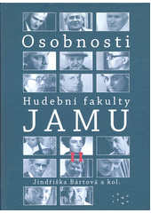 Osobnosti Hudební fakulty JAMU. II  (odkaz v elektronickém katalogu)
