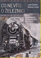 Co nevíte o železnici : zajímavá data a informace  (odkaz v elektronickém katalogu)