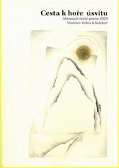 Cesta k hoře úsvitu : almanach české poezie 2020  (odkaz v elektronickém katalogu)
