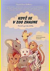Když se v zoo zhasne : novináři vyprávějí pohádky  (odkaz v elektronickém katalogu)