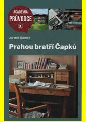 Prahou bratří Čapků  (odkaz v elektronickém katalogu)
