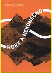 Hory a nekonečno  (odkaz v elektronickém katalogu)