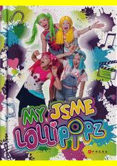 My jsme Lollipopz  (odkaz v elektronickém katalogu)