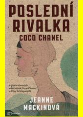 Poslední rivalka Coco Chanel : román o Else Schiaparelli a Coco Chanel  (odkaz v elektronickém katalogu)