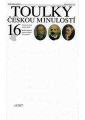 Toulky českou minulostí. Šestnáctý díl  (odkaz v elektronickém katalogu)