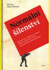 Normální šílenství : rozhovory o duševním zdraví, léčbě a přístupu k lidem s psychickým onemocněním  (odkaz v elektronickém katalogu)