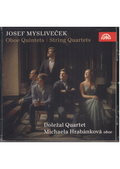 Oboe Quintets ; String Quartets  (odkaz v elektronickém katalogu)