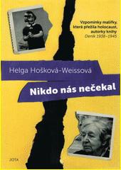 Nikdo nás nečekal : vzpomínky malířky, která přežila holocaust  (odkaz v elektronickém katalogu)