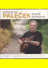 Písně domova : pocta Jaroslavu Seifertovi (odkaz v elektronickém katalogu)