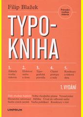 Typokniha : průvodce tvorbou tiskovin  (odkaz v elektronickém katalogu)
