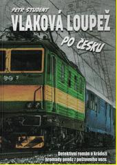 Vlaková loupež po česku  (odkaz v elektronickém katalogu)