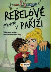 Rebelové v Paříži  (odkaz v elektronickém katalogu)