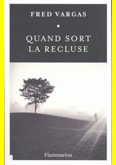 Quand sort la recluse  (odkaz v elektronickém katalogu)