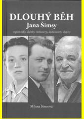 Dlouhý běh Jana Šimsy : vzpomínky, články, rozhovory, dokumenty, dopisy  (odkaz v elektronickém katalogu)
