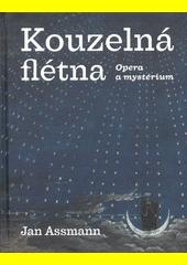 Kouzelná flétna : opera a mystérium  (odkaz v elektronickém katalogu)