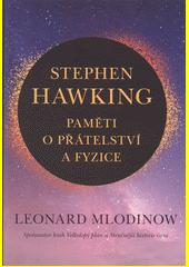 Stephen Hawking : paměti o přátelství a fyzice  (odkaz v elektronickém katalogu)