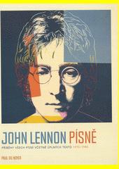 John Lennon písně : příběhy všech písní včetně úplných textů 1970-1980  (odkaz v elektronickém katalogu)