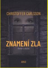 Znamení zla : román o zločinu  (odkaz v elektronickém katalogu)