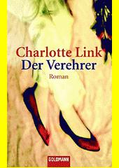 Der Verehrer : Roman  (odkaz v elektronickém katalogu)