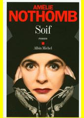 Soif : roman  (odkaz v elektronickém katalogu)