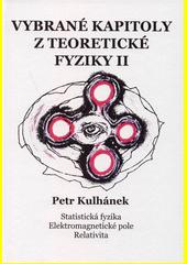Vybrané kapitoly z teoretické fyziky. II., Statistická fyzika, elektromagnetické pole, relativita  (odkaz v elektronickém katalogu)