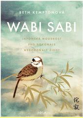 Wabi sabi : japonská moudrost pro dokonale nedokonalý život  (odkaz v elektronickém katalogu)