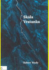 Skála Vratanka  (odkaz v elektronickém katalogu)