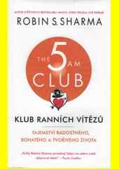 Klub ranních vítězů : tajemství radostného, bohatého a tvořivého života  (odkaz v elektronickém katalogu)