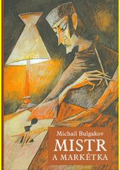 Mistr a Markétka  (odkaz v elektronickém katalogu)