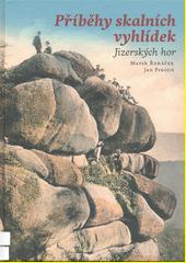 Příběhy skalních vyhlídek Jizerských hor  (odkaz v elektronickém katalogu)