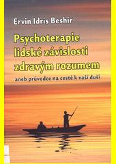 Psychoterapie lidské závilosti lidským rozumem, aneb, Průvodce na cestě k vaší duši  (odkaz v elektronickém katalogu)