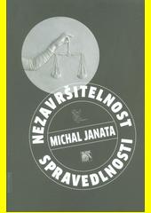 Nezavršitelnost spravedlnosti  (odkaz v elektronickém katalogu)