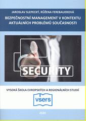 Bezpečnostní management v kontextu aktuálních problémů současnosti  (odkaz v elektronickém katalogu)