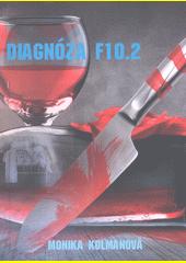 Diagnóza F.10.2  (odkaz v elektronickém katalogu)