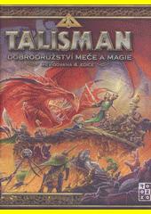 Talisman : dobrodružství meče a magie (odkaz v elektronickém katalogu)