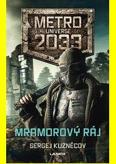 Metro Universe 2033. Mramorový ráj  (odkaz v elektronickém katalogu)