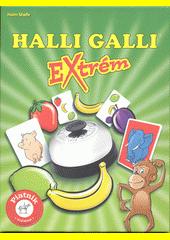 Halli Galli. EXtrém  (odkaz v elektronickém katalogu)