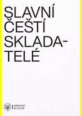 Slavní čeští skladatelé  (odkaz v elektronickém katalogu)