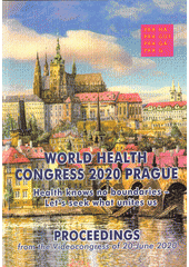World Health Congress 2020 Prague : videocongress proceedings, Prague 20 June 2020 (odkaz v elektronickém katalogu)