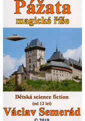 Pážata magické říše : dětská science fiction : magické říše  (odkaz v elektronickém katalogu)