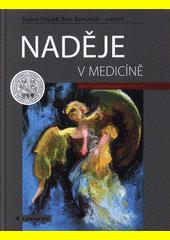 Naděje v medicíně  (odkaz v elektronickém katalogu)