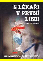 S lékaři v první linii : reportáž z českých nemocnic  (odkaz v elektronickém katalogu)